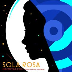 SolaRosa-NevertooFar-ftGAM-RadioDAISIE