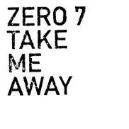 zero7+onlygirl-takemeaway-RadioDAISIE-WP