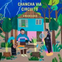 Amansara-ChanchaViaCircuito-WonderwheelRecordings-RadioDAISIE